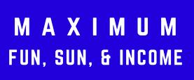 Fun, Sun, And Income